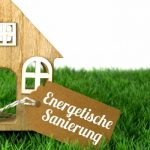 Energetisch sanieren – wie Sie Ihr Haus erfolgreich modernisieren